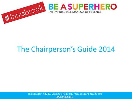The Chairperson's Guide 2014. What to Expect When You're Fundraising A how-to guide: Raise a lot of money in a little time with less work Fall 2014 Chair.