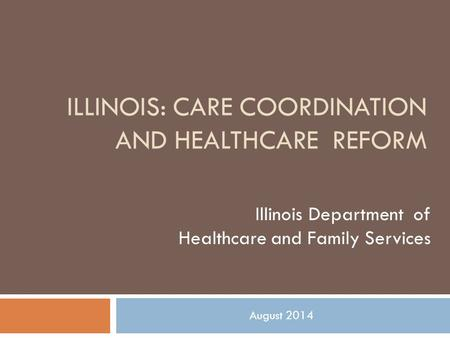 Illinois: care coordination and healthcare reform