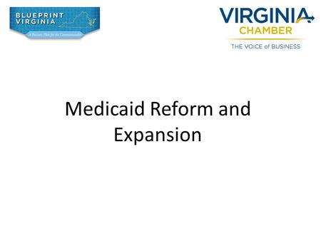 Medicaid Reform and Expansion. Background : The Patient Protection and Affordable Care Act (PPACA) was signed into law in March 2010. In June 2012, U.S.