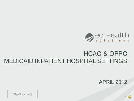 HCAC & OPPC MEDICAID INPATIENT HOSPITAL SETTINGS APRIL 2012 1.