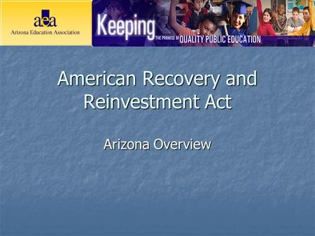 American Recovery and Reinvestment Act Arizona Overview.