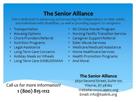 Transportation Housing Options Chore Providers Referral Nutrition Programs Legal Assistance Long Term Care Concerns Holiday Meals on Wheels Long Term Care.