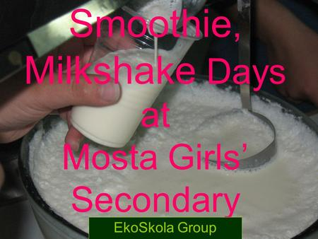 Smoothie, Milkshake Days at Mosta Girls' Secondary EkoSkola Group.