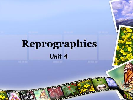 Reprographics Unit 4. Click to return to Sum up slide REPROGRAPHICS DEPT In trays for photocopying Printer Photocopier for long runs Colour photocopier.
