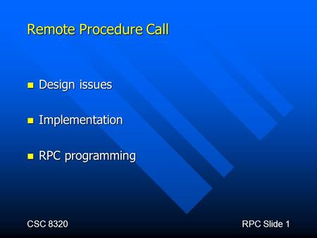 Remote Procedure Call Design issues Implementation RPC programming