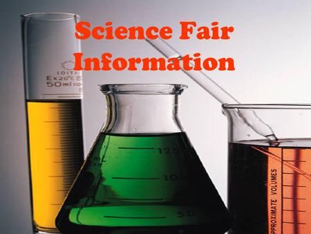 Science Fair Information. Information Covered o Science Fair Overview o Choosing A Topic o Introduction (Research) o Writing A Question o Writing A Hypothesis.