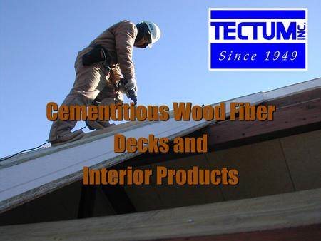 Cementitious Wood Fiber Decks and Interior Products.