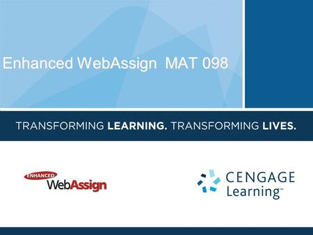 Enhanced WebAssign MAT 098. 1)Text: Tussy/Gustafson/Koenig, Prealgebra 4 th edition 2)Online Resource: Enhanced WebAssign Access You have two options.