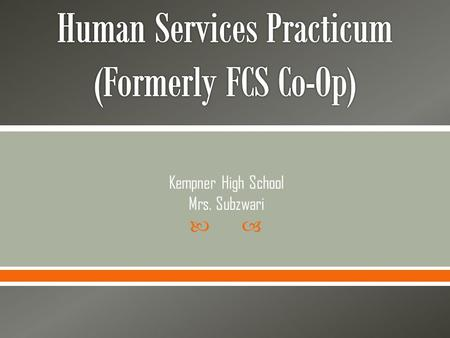  Kempner High School Mrs. Subzwari.  Joint effort between:  FBISD classroom  Texas Education Agency, State of Texas  Community employers.