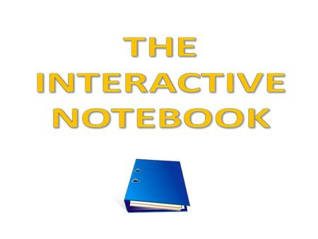THE INTERACTIVE NOTEBOOK.