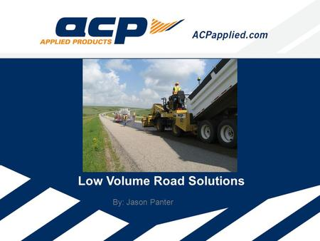Low Volume Road Solutions By: Jason Panter. Seal Coats What is a Seal Coat? – Thin surface treatments – Binder & Aggregates.