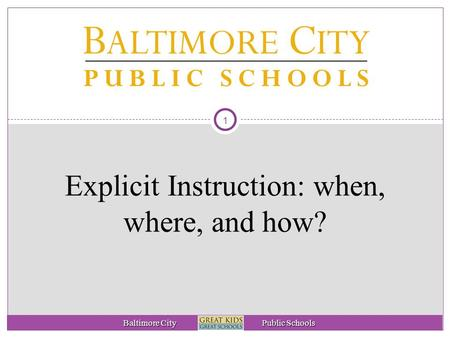 Explicit Instruction: when, where, and how?