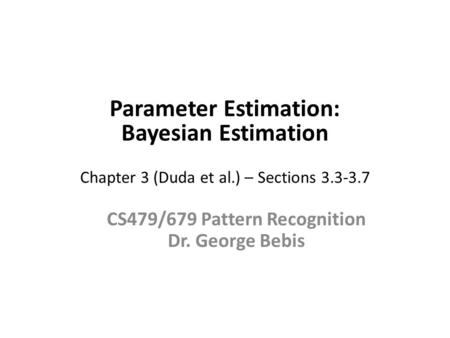 CS479/679 Pattern Recognition Dr. George Bebis