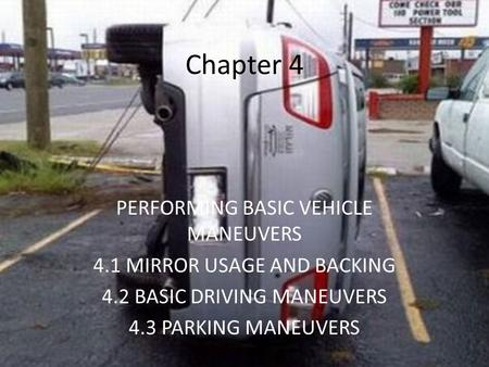 Chapter 4 PERFORMING BASIC VEHICLE MANEUVERS