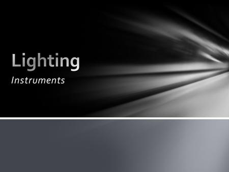 Instruments. Almost all incandescent lamps used in TV production are tungsten-halogen lamps (commonly called quartz lamps). They normally range from 500.