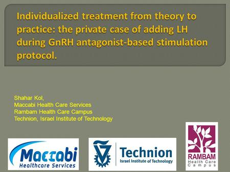 Shahar Kol, Maccabi Health Care Services Rambam Health Care Campus Technion, Israel Institute of Technology.