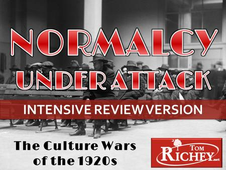 The Culture Wars of the 1920s INTENSIVE REVIEW VERSION.