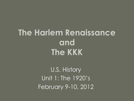The Harlem Renaissance and The KKK