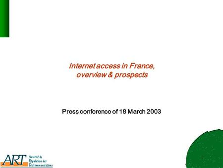 1 Internet access in France, overview & prospects Press conference of 18 March 2003.