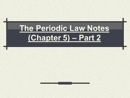 The Periodic Law Notes Chapter 6 I History Of The Periodic Table