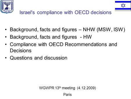Israel's compliance with OECD decisions Background, facts and figures – NHW (MSW, ISW) Background, facts and figures - HW Compliance with OECD Recommendations.