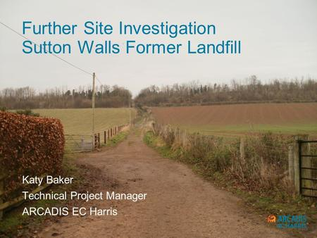 Further Site Investigation Sutton Walls Former Landfill