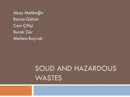Solid and Hazardous <strong>wastes</strong>