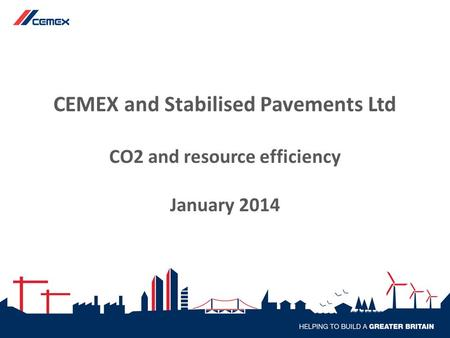 CEMEX and Stabilised Pavements Ltd CO2 and resource efficiency January 2014.