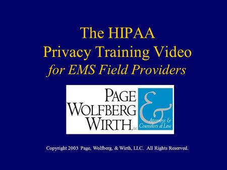 The HIPAA Privacy Training Video for EMS Field Providers