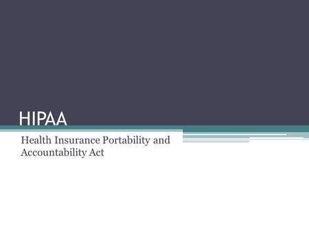HIPAA Health Insurance Portability and Accountability Act 1.