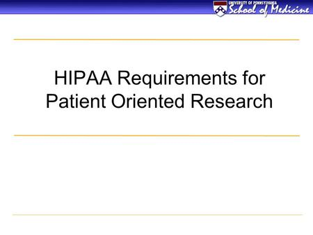 HIPAA Requirements for Patient Oriented Research