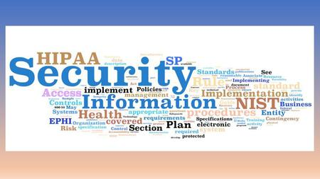 Topics Rule Changes Skagit County, WA HIPAA Magic Bullet HIPAA Culture of Compliance Foundation to HIPAA Privacy and Security Compliance Security Officer.