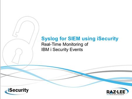 Syslog for SIEM using iSecurity Real-Time Monitoring of IBM i Security Events.