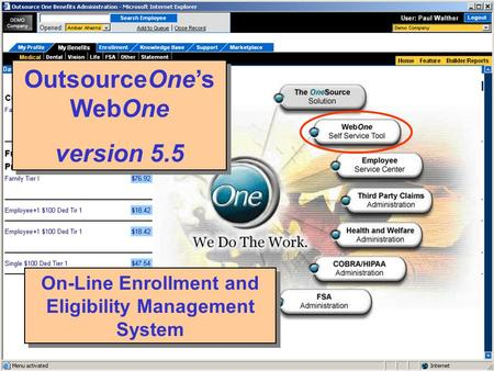 On-Line Enrollment and Eligibility Management System OutsourceOne's WebOne version 5.5 OutsourceOne's WebOne version 5.5.