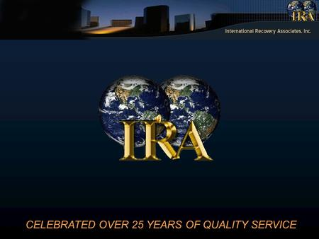CELEBRATED OVER 25 YEARS OF QUALITY SERVICE. Our Mission is to work for the success of our clients by providing efficient collection and billing strategies.