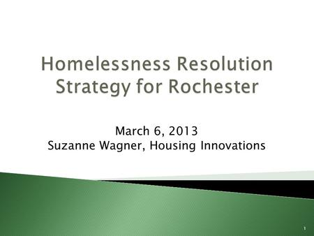 March 6, 2013 Suzanne Wagner, Housing Innovations 1.