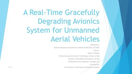 A Real-Time Gracefully Degrading Avionics System for Unmanned Aerial Vehicles Published in: National Aerospace & Electronics Conference (NAECON), 2012.