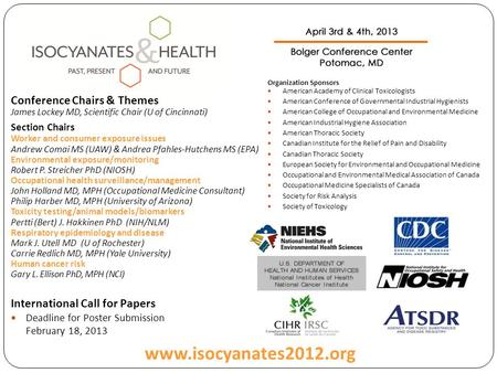 International Call for Papers Deadline for Poster Submission February 18, 2013 Conference Chairs & Themes James Lockey MD, Scientific Chair (U of Cincinnati)