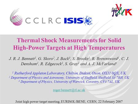 Thermal Shock Measurements for Solid High-Power Targets at High Temperatures J. R. J. Bennett 1, G. Skoro 2, J. Back 3, S. Brooks 1, R. Brownsword 1, C.