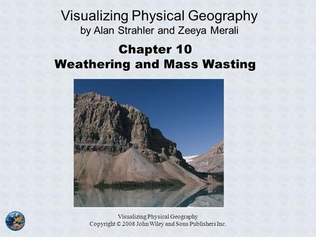 Chapter 10 Weathering and Mass Wasting