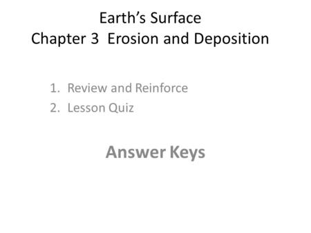 Earth's Surface Chapter 3 Erosion and Deposition