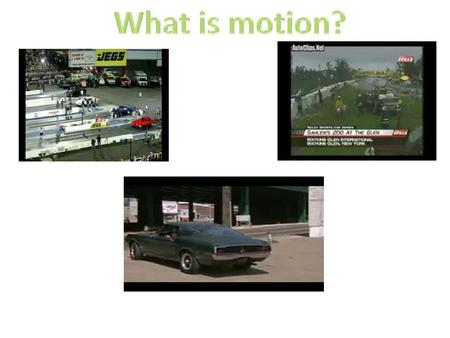 What is motion?.