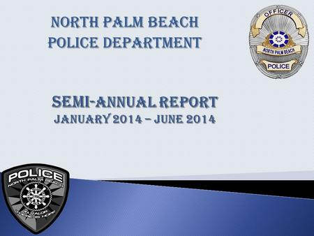 North Palm Beach Police Department. All Unit Response Time Analysis Report Report Date: 06/25/2014 Page: 479 From 01/01/2014 through 06/25/2014 for Unit.