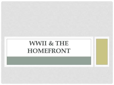 WWII & THE HOMEFRONT. ON THE HOMEFRONT Council for National Defense created in 1940 to specifically convert factories to war production General Maximum.