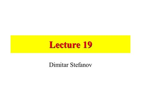 Lecture 19 Dimitar Stefanov Powered Wheelchairs 1940s – first powered wheelchairs, standard manual wheelchairs adapted with automobile starter motors.