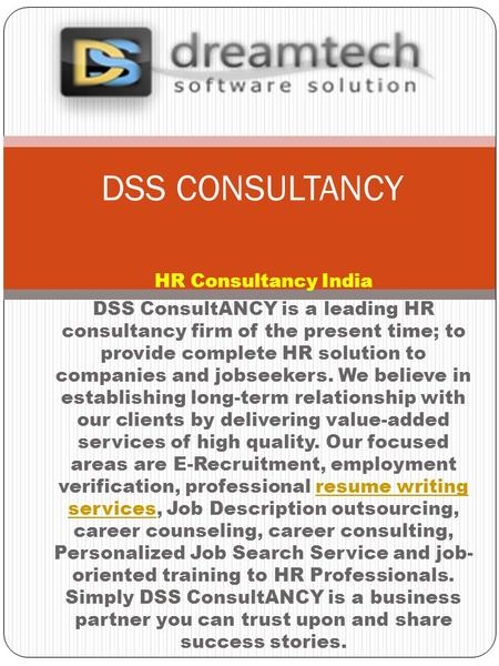 HR Consultancy India DSS ConsultANCY is a leading HR consultancy firm of the present time; to provide complete HR solution to companies and jobseekers.