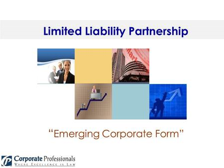 "Limited Liability Partnership "" Emerging Corporate Form"""