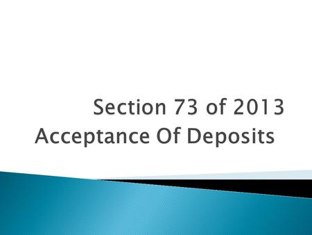 "Acceptance Of Deposits.  ""Deposit"" includes any receipt of money: a) by way of deposit or a) loan or a) in any other form."