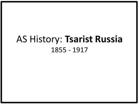 AS History: Tsarist Russia