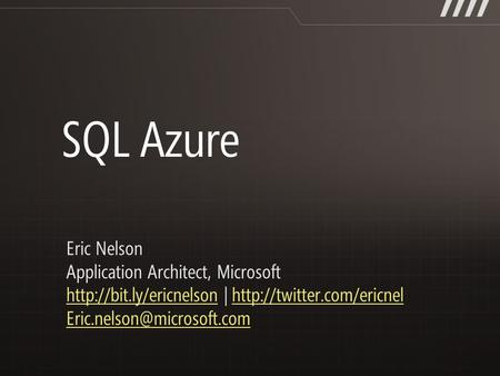 Eric Nelson Application Architect, Microsoft  |
